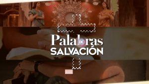 VIDEO: PALABRAS DE SALVACIÓN 21 DE OCTUBRE
