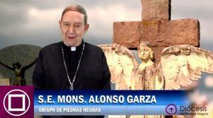 """VIDEO: MONS. ALONSO G. GARZA ENVÍA UN MENSAJE POR """"DÍA DE DIFUNTOS"""""""