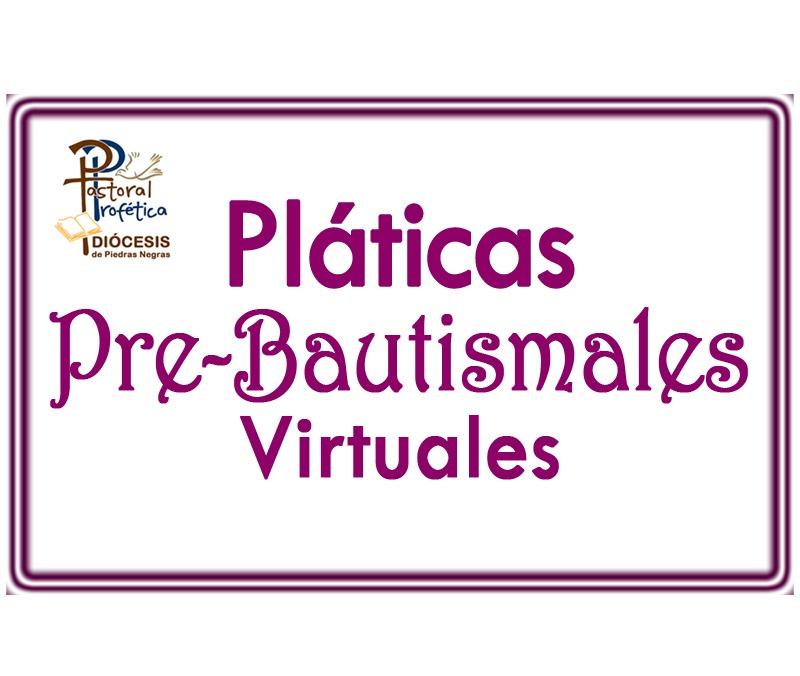 PLATICAS PRE-BAUTISMALES