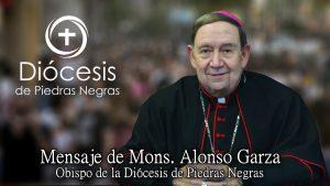 Mensaje de Mons. Alonso Garza a favor de la mujer y del derecho a la vida – Video